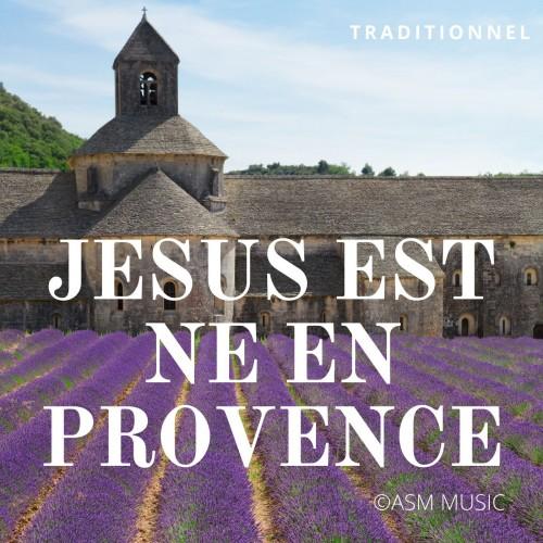 Jésus est né en Provence